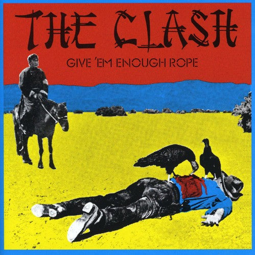The Clash- Give 'Em Enough Rope