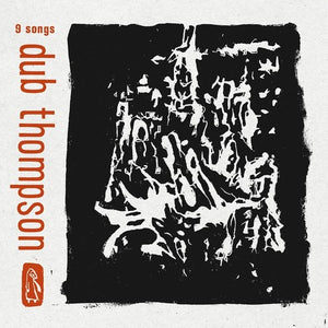 Dub Thompsons- 9 Songs