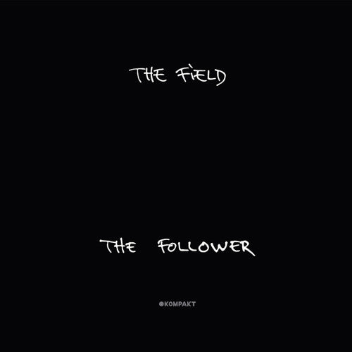 The Field- Follower