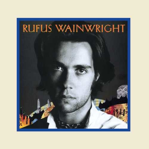 Rufus Wainwright- Rufus Wainwright