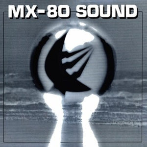 MX-80 Sound- Out of the Tunnel