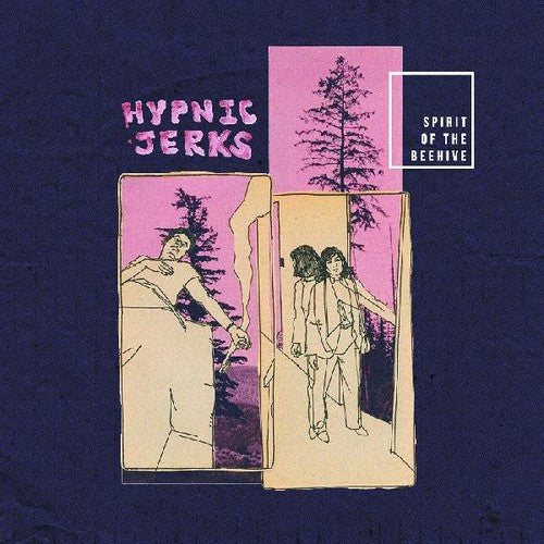 Spirit of the Beehive- Hypnic Jerks