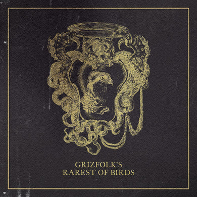 Grizfolk- The Rarest Of Birds