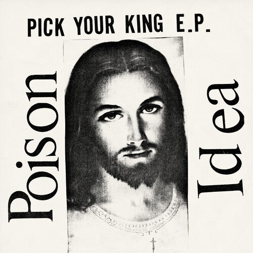Poison Idea- Pick Your King EP