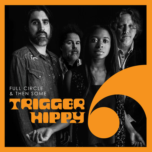 Trigger Hippy- Full Circle & Then Some