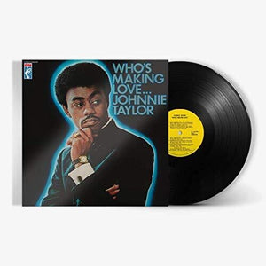 Johnnie Taylor- Who's Making Love... OUT 12/6