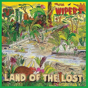 Wipers- Land of the Lost