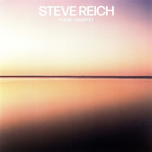 Steve Reich- Pulse / Quartet