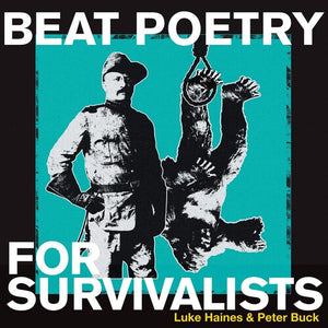 Luke Haines & Peter Buck- Beat Poetry for the Survivalist