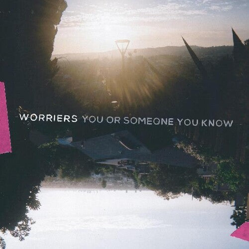 Worriers- You or Someone You Know