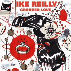 Ike Reilly- Crooked Love