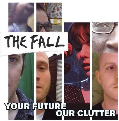 The Fall- Your Future Our Clutter