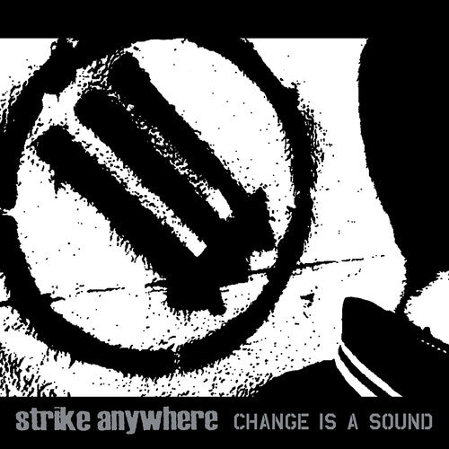 Strike Anywhere- Change Is A Sound