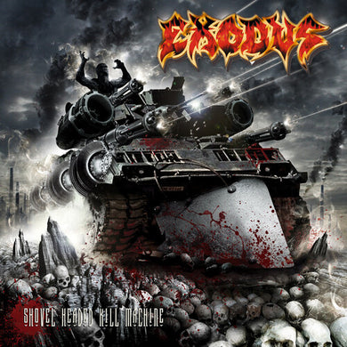 Exodus- Shovel Headed Kill Machine