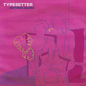 Typesetter- Nothing Blues
