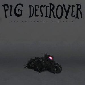 Pig Destroyer- The Octagonal Stairway