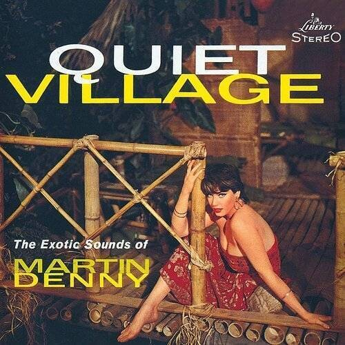 Martin Denny- Quiet Village