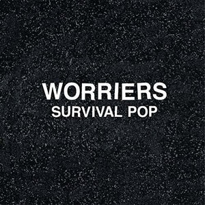 Worriers- Survival Pop