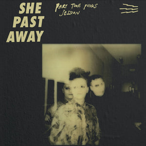 She Past Away- Part Time Punks Session