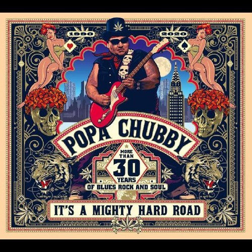 Popa Chubby- It's A Mighty Hard Road