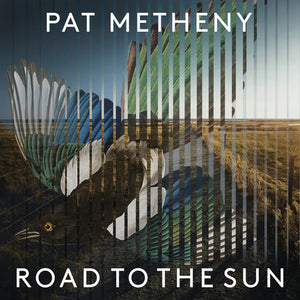 Pat Metheny- Road to the Sun