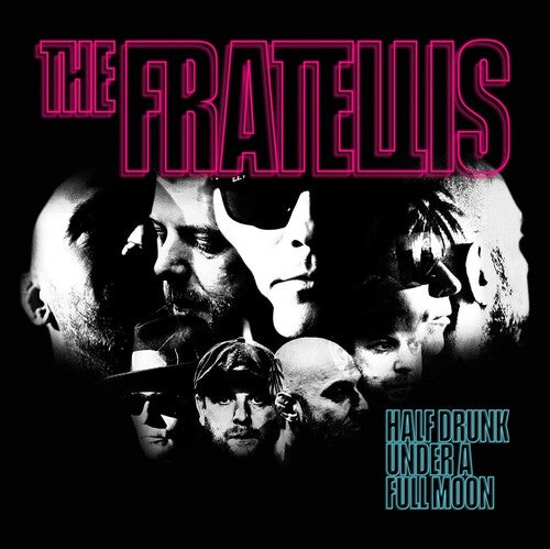 Fratellis- Half Drunk Under a Full Moon