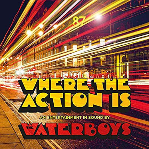 The Waterboys- Where the Acton Is