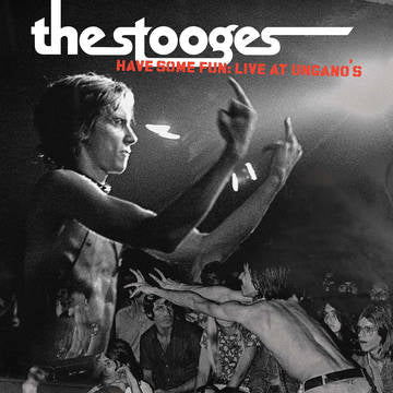 The Stooges- Have Some Fun: Live at Ungano's
