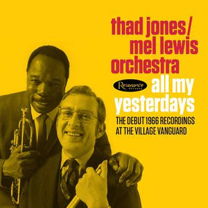 Thad Jones / Mel Lewis Orchestra - All My Yesterdays - Debut 1966 Recordings At Village…