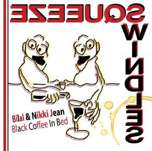 Bilal & Nikki Jean- Black Coffee In Bed