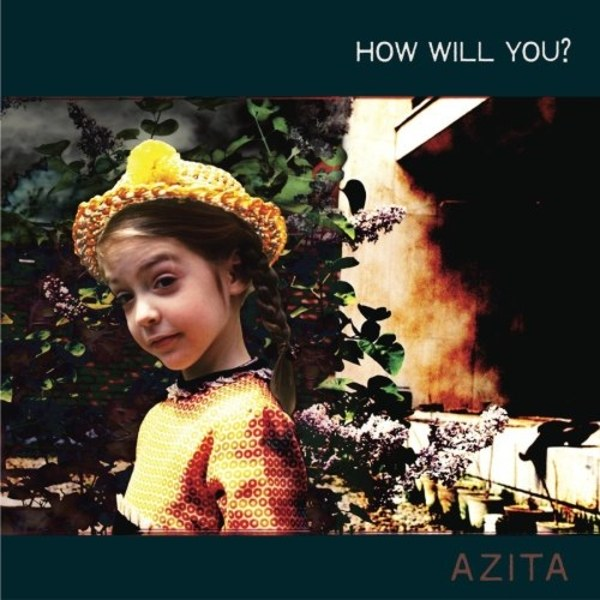 Azita- How Will You?