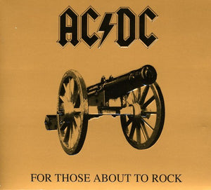 AC/DC- For Those About To Rock (We Salute You)