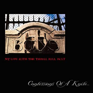 My Life With The Thrill Kill Kult - Confessions Of A Knife… (Remastered)