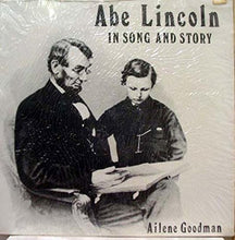 Load image into Gallery viewer, Ailene Goodman- Abe Lincoln In Song And Story
