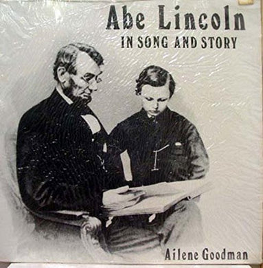 Ailene Goodman- Abe Lincoln In Song And Story