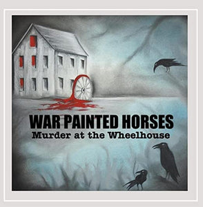 War Painted Horses- Murder at the Wheelhouse