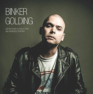 Binker Golding- Abstractions of Reality Past And Incredible Feathers