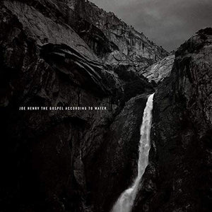 Joe Henry- The Gospel According to Water