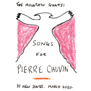 The Mountain Goats- Songs For Pierre Chuvin PREORDER OUT 3/26