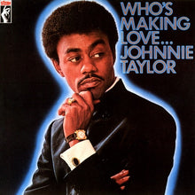 Load image into Gallery viewer, Johnnie Taylor- Who's Making Love... OUT 12/6