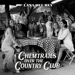 Lana Del Rey- Chemtrails Over the Country Club