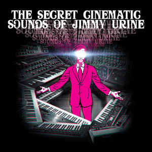 Jimmy Urine- The Cinematic Sounds of Jimmy Urine