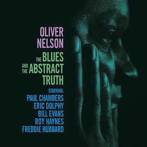 Oliver Nelson- Blues and the Abstract Truth