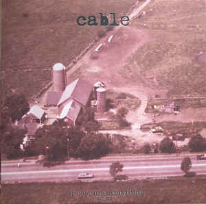 Cable- It Cost Me Everything: 1994-1995