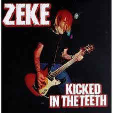 Zeke- Kicked in the Teeth