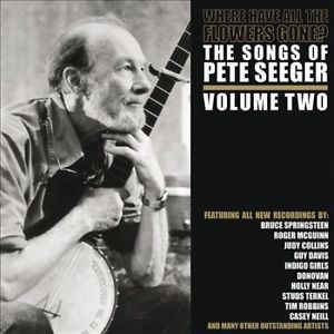 VA [Pete Seeger]- Where Have All the Flowers Gone? The Songs of Pete Seeger- Vol. 2
