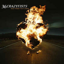 Load image into Gallery viewer, Thirty-Six Crazyfists- Rest Inside the Flames