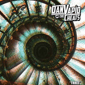 Dan Vapid & The Cheats- Three