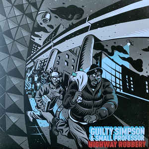 Guilty Simpson & Small Professor- Highway Robbery