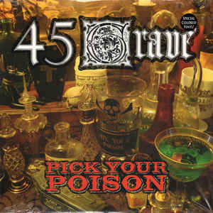 45 Grave- Pick Your Poison